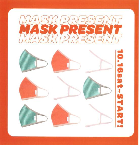 mask PRESENT ! 10/16(土)~